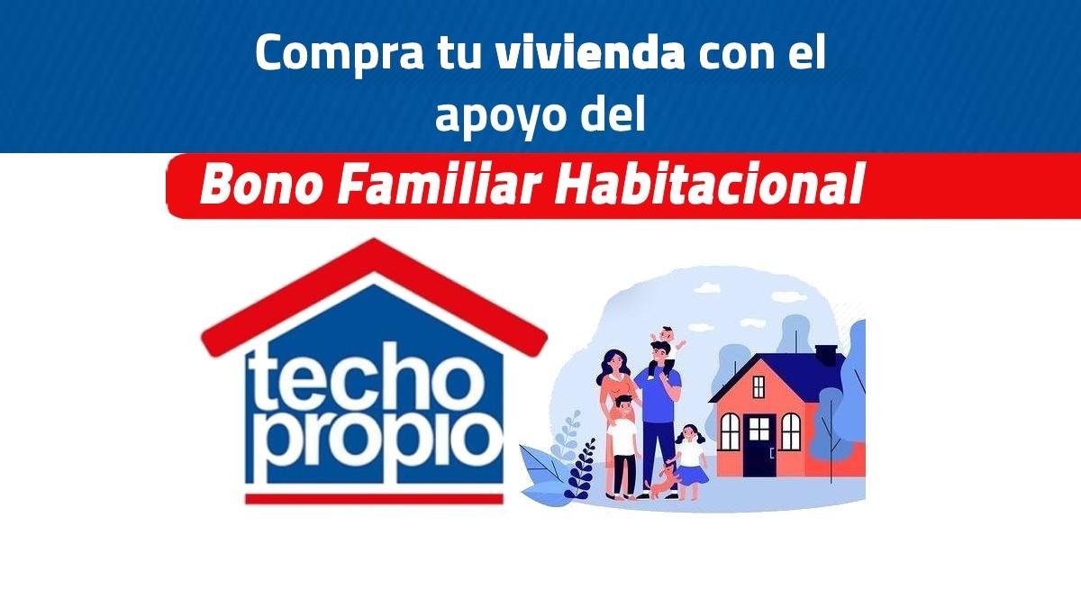 Bono Familiar Habitacional ¿Cómo solicitar el crédito del programa Techo Propio?